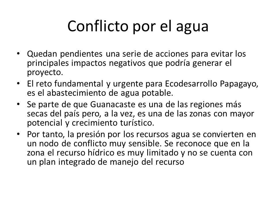 Conflicto por el aguaQuedan pendientes una serie de acciones para evitar los principales impactos negativos que podría generar el proyecto.