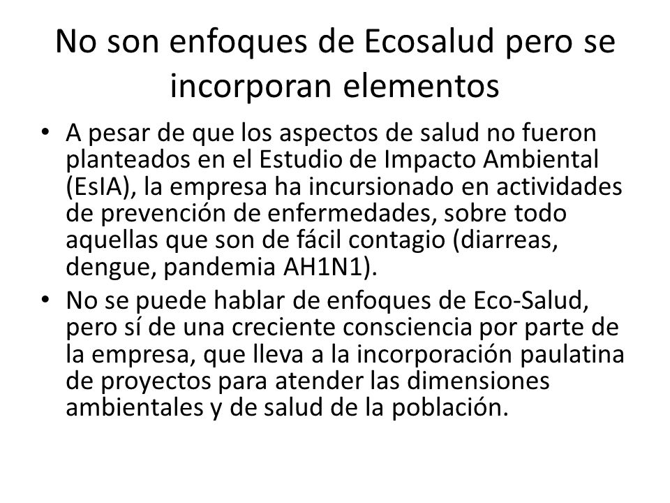 No son enfoques de Ecosalud pero se incorporan elementos