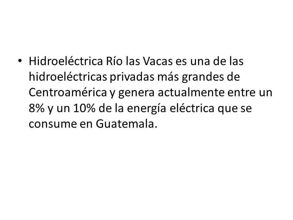 Hidroeléctrica Río las Vacas es una de las hidroeléctricas privadas más grandes de Centroamérica y genera actualmente entre un 8% y un 10% de la energía eléctrica que se consume en Guatemala.