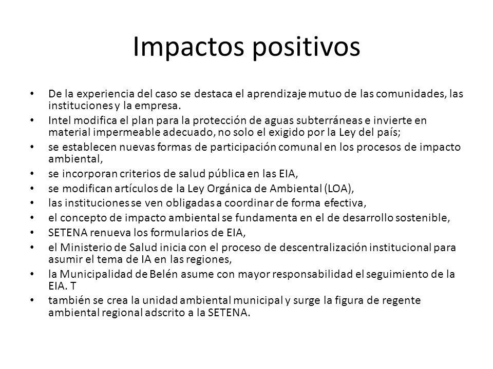 Impactos positivosDe la experiencia del caso se destaca el aprendizaje mutuo de las comunidades, las instituciones y la empresa.