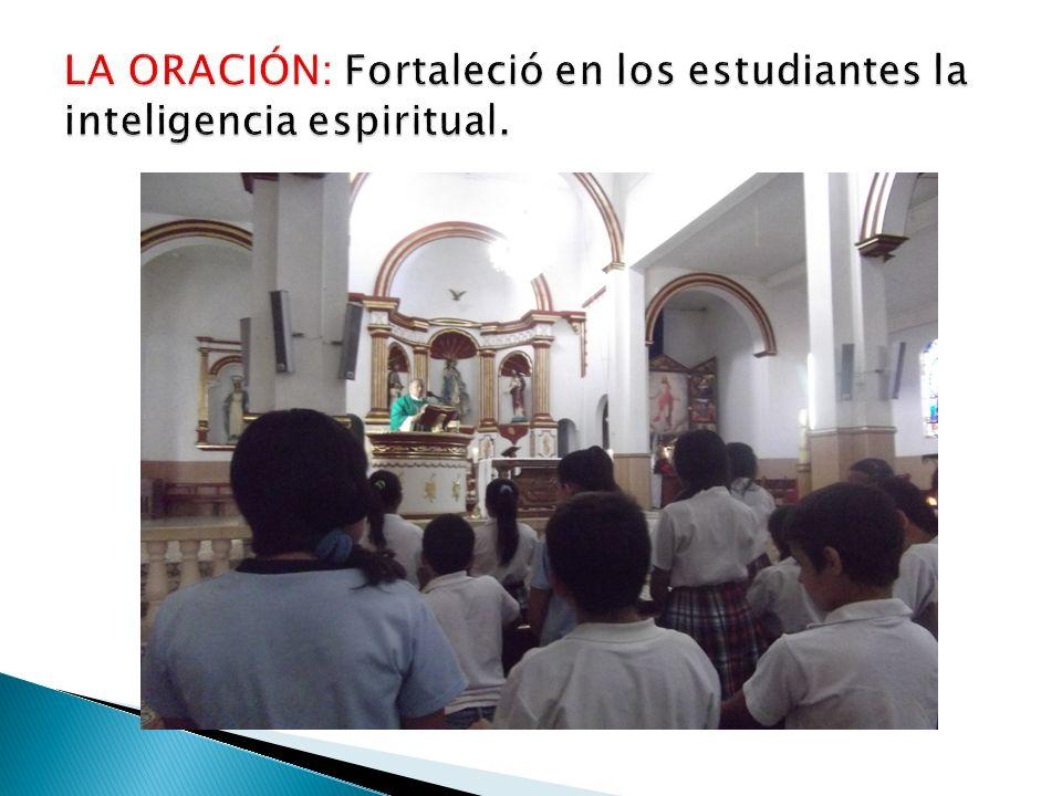 LA ORACIÓN: Fortaleció en los estudiantes la inteligencia espiritual.