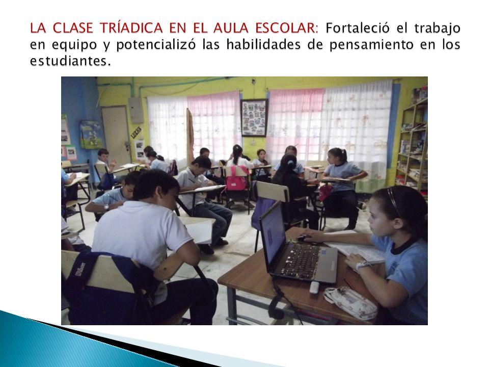 LA CLASE TRÍADICA EN EL AULA ESCOLAR: Fortaleció el trabajo en equipo y potencializó las habilidades de pensamiento en los estudiantes.