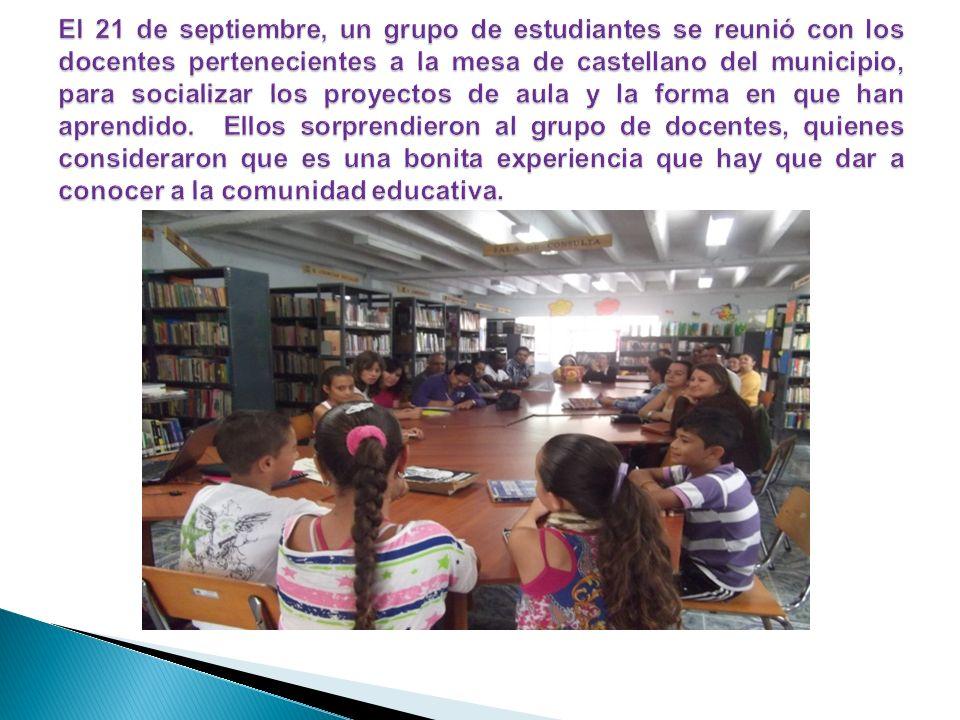 El 21 de septiembre, un grupo de estudiantes se reunió con los docentes pertenecientes a la mesa de castellano del municipio, para socializar los proyectos de aula y la forma en que han aprendido.