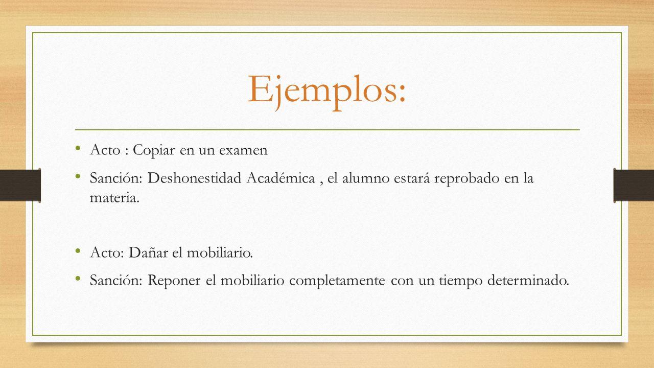 Ejemplos: Acto : Copiar en un examen