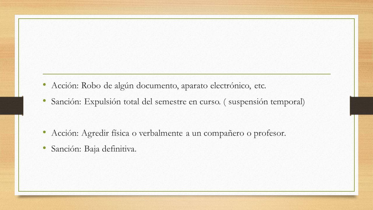 Acción: Robo de algún documento, aparato electrónico, etc.