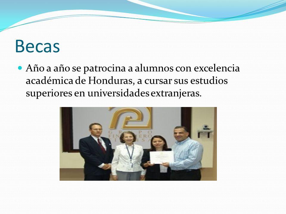 Becas Año a año se patrocina a alumnos con excelencia académica de Honduras, a cursar sus estudios superiores en universidades extranjeras.