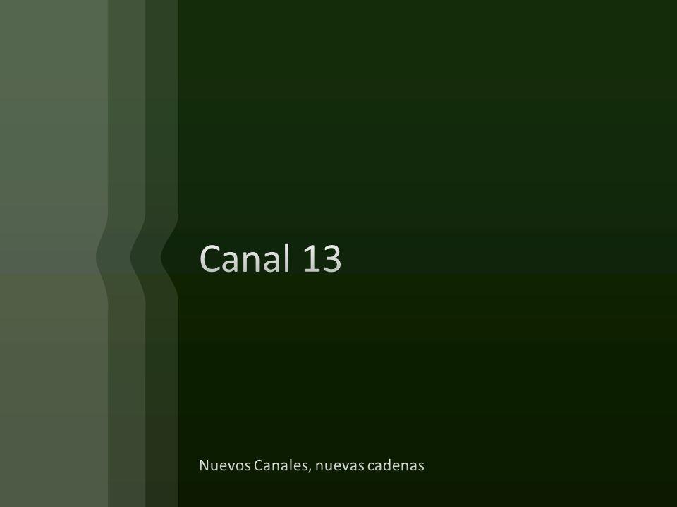 Canal 13 Nuevos Canales, nuevas cadenas