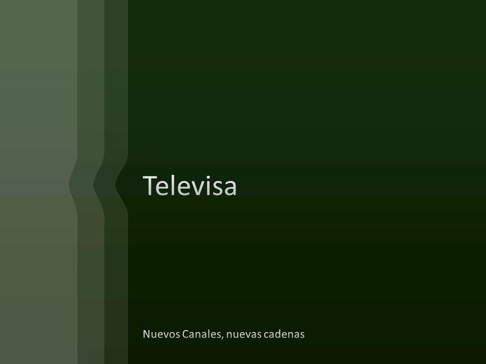 Televisa Nuevos Canales, nuevas cadenas