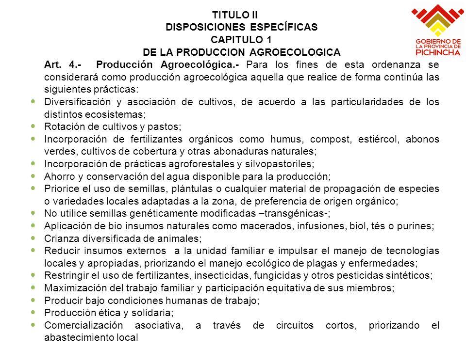 DISPOSICIONES ESPECÍFICAS CAPITULO 1 DE LA PRODUCCION AGROECOLOGICA