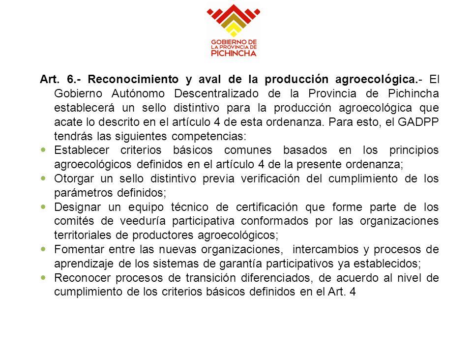Art. 6. - Reconocimiento y aval de la producción agroecológica