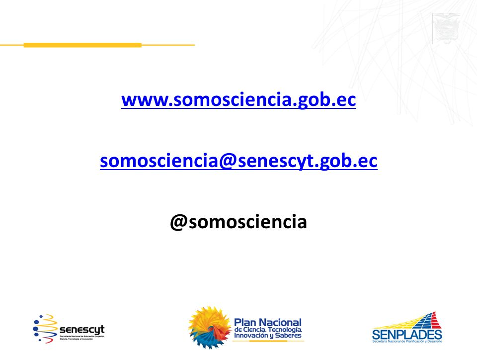 www.somosciencia.gob.ec somosciencia@senescyt.gob.ec @somosciencia