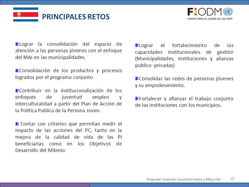 PRINCIPALES RETOS Lograr la consolidación del espacio de atención a las personas jóvenes con el enfoque del MAI en las municipalidades.