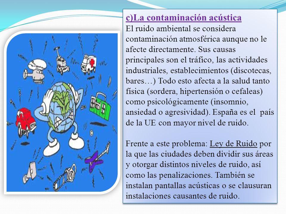 c)La contaminación acústica
