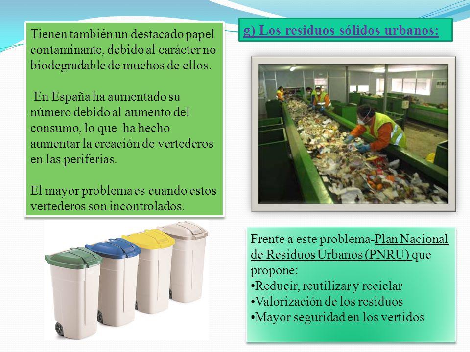 g) Los residuos sólidos urbanos:
