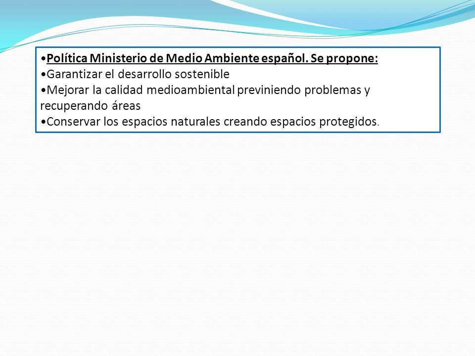 Política Ministerio de Medio Ambiente español. Se propone: