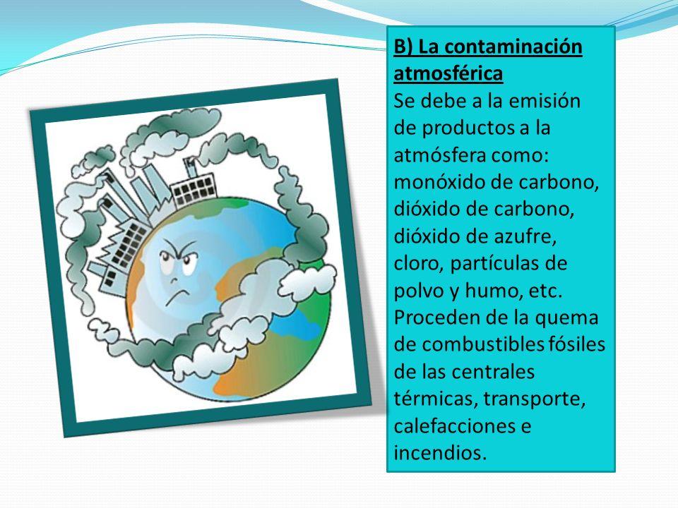 B) La contaminación atmosférica