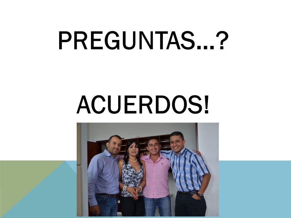 PREGUNTAS… ACUERDOS!