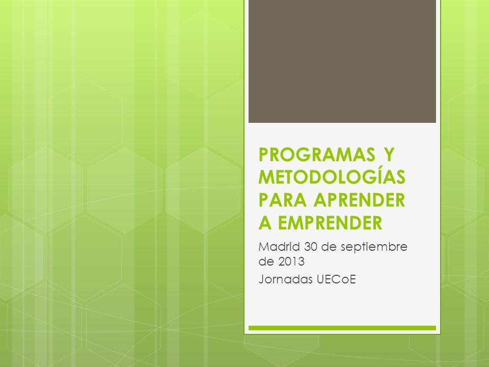 PROGRAMAS Y METODOLOGÍAS PARA APRENDER A EMPRENDER