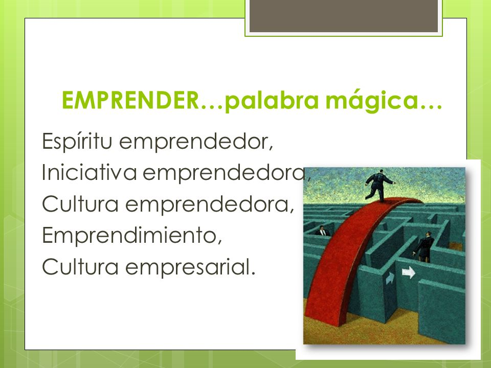 EMPRENDER…palabra mágica…