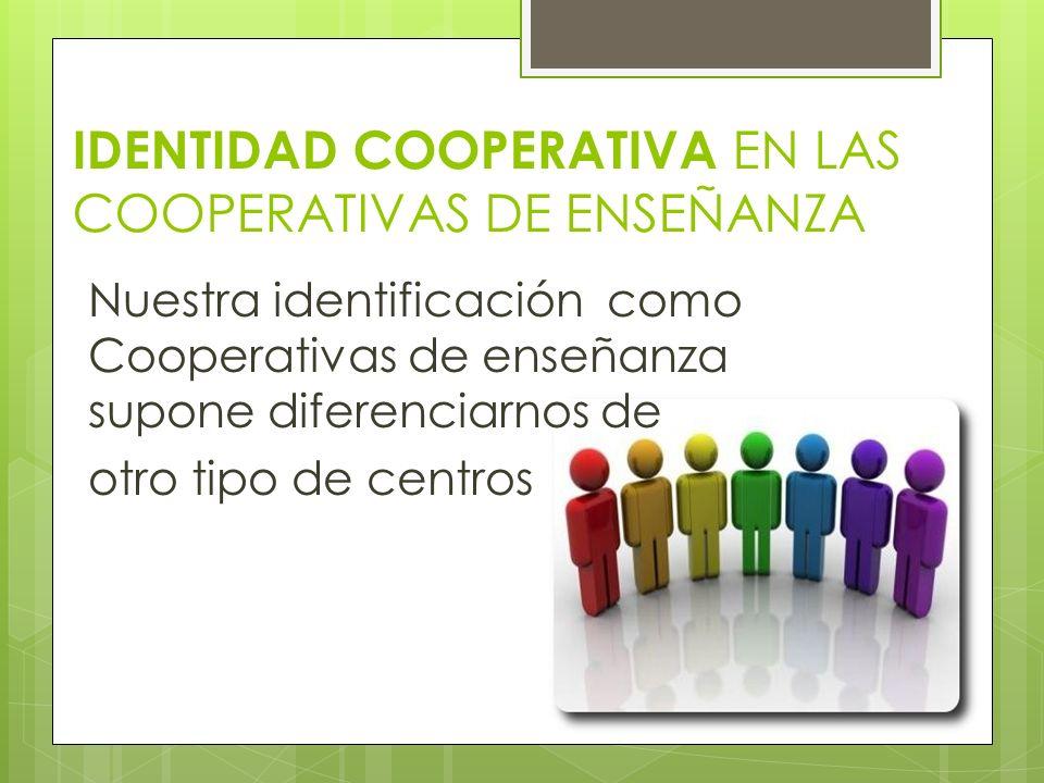 IDENTIDAD COOPERATIVA EN LAS COOPERATIVAS DE ENSEÑANZA