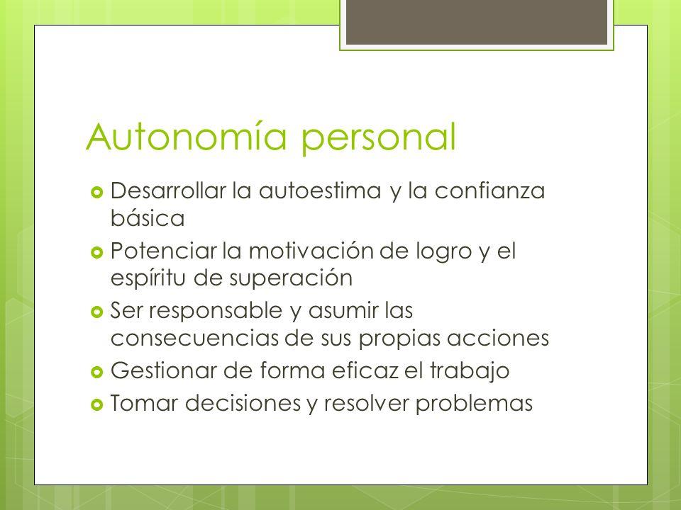 Autonomía personal Desarrollar la autoestima y la confianza básica