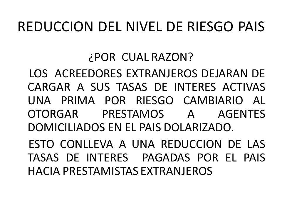 REDUCCION DEL NIVEL DE RIESGO PAIS