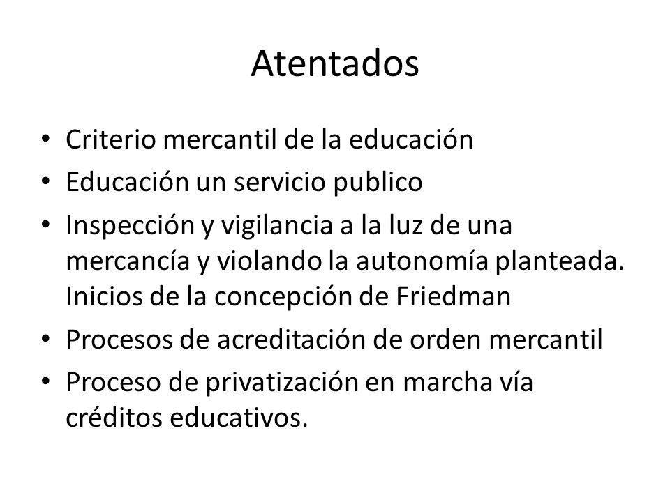 Atentados Criterio mercantil de la educación