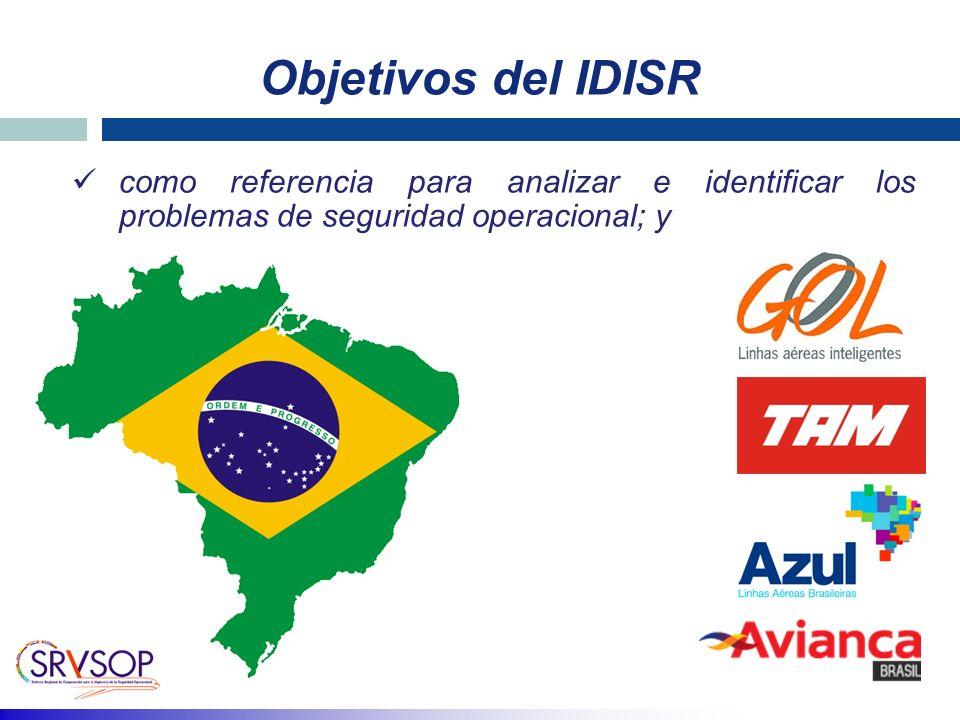 Objetivos del IDISR como referencia para analizar e identificar los problemas de seguridad operacional; y.