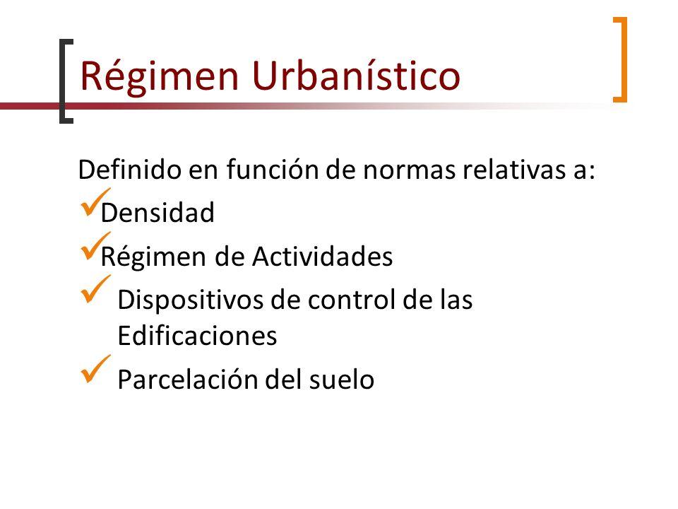 Régimen Urbanístico Definido en función de normas relativas a:
