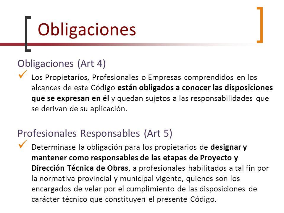 Obligaciones Obligaciones (Art 4) Profesionales Responsables (Art 5)