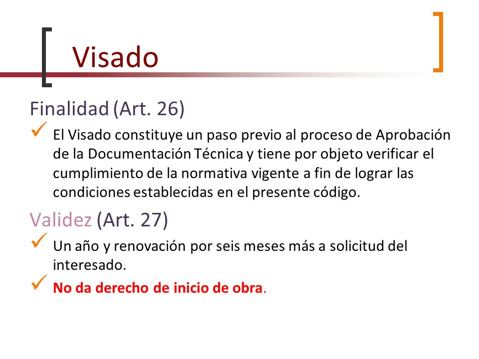 Visado Finalidad (Art. 26) Validez (Art. 27)