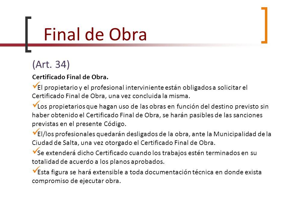 Final de Obra (Art. 34) Certificado Final de Obra.