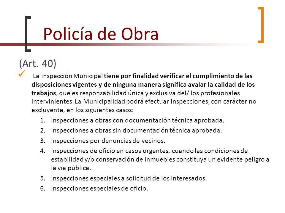 Policía de Obra (Art. 40)