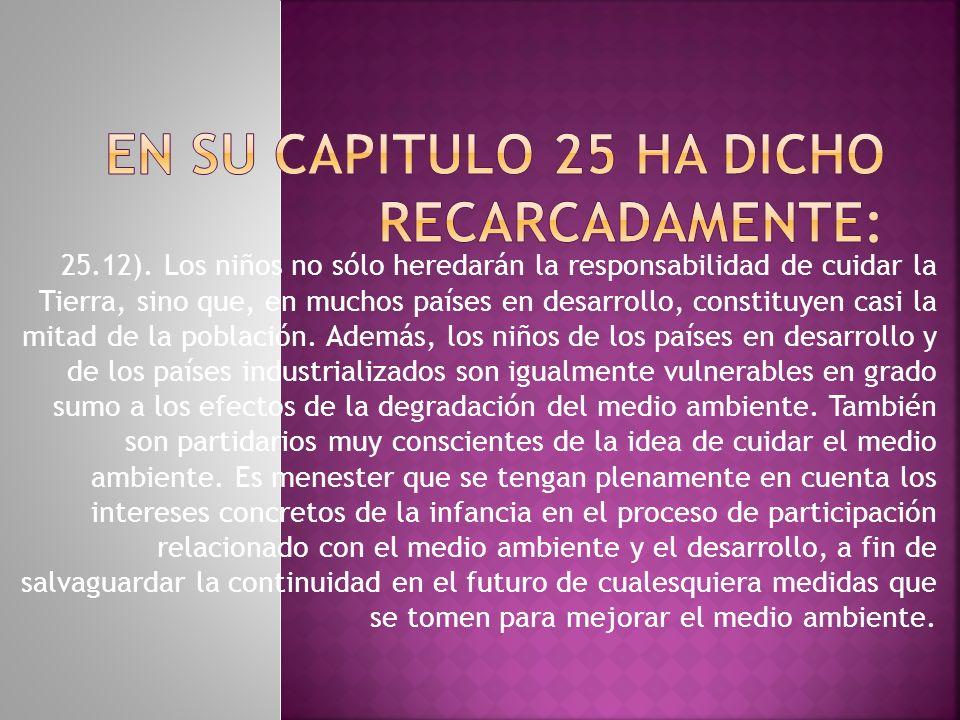 EN SU CAPITULO 25 HA DICHO RECARCADAMENTE:
