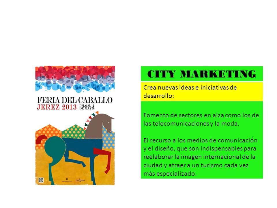 CITY MARKETING Crea nuevas ideas e iniciativas de desarrollo: