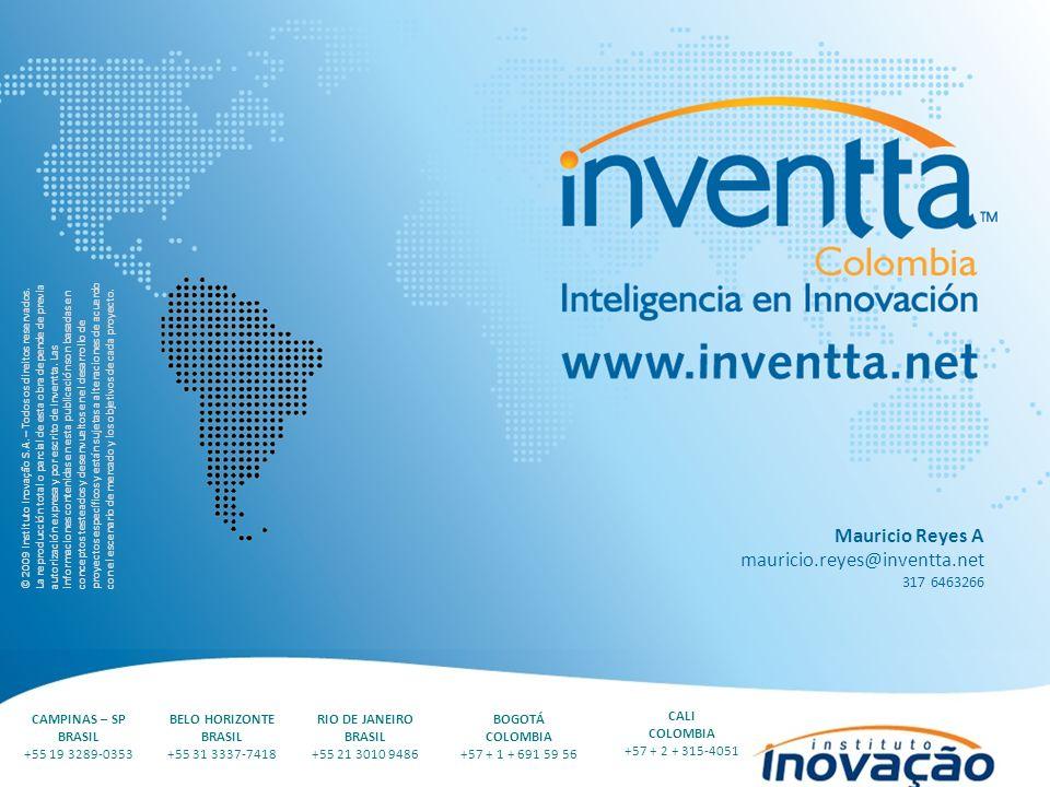Mauricio Reyes A mauricio.reyes@inventta.net 317 6463266 CAMPINAS – SP