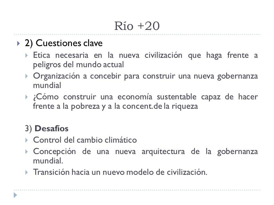 Río +20 2) Cuestiones clave