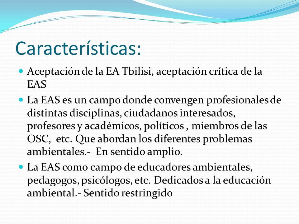 Características: Aceptación de la EA Tbilisi, aceptación crítica de la EAS.