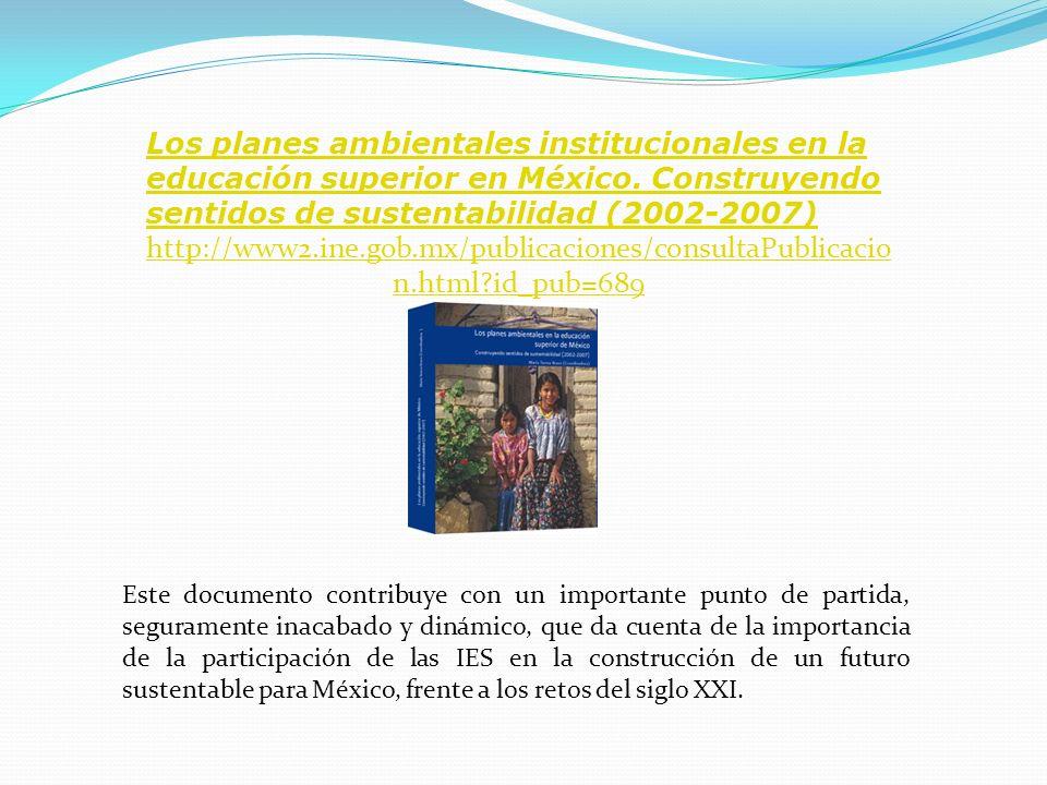 Los planes ambientales institucionales en la educación superior en México. Construyendo sentidos de sustentabilidad (2002-2007)
