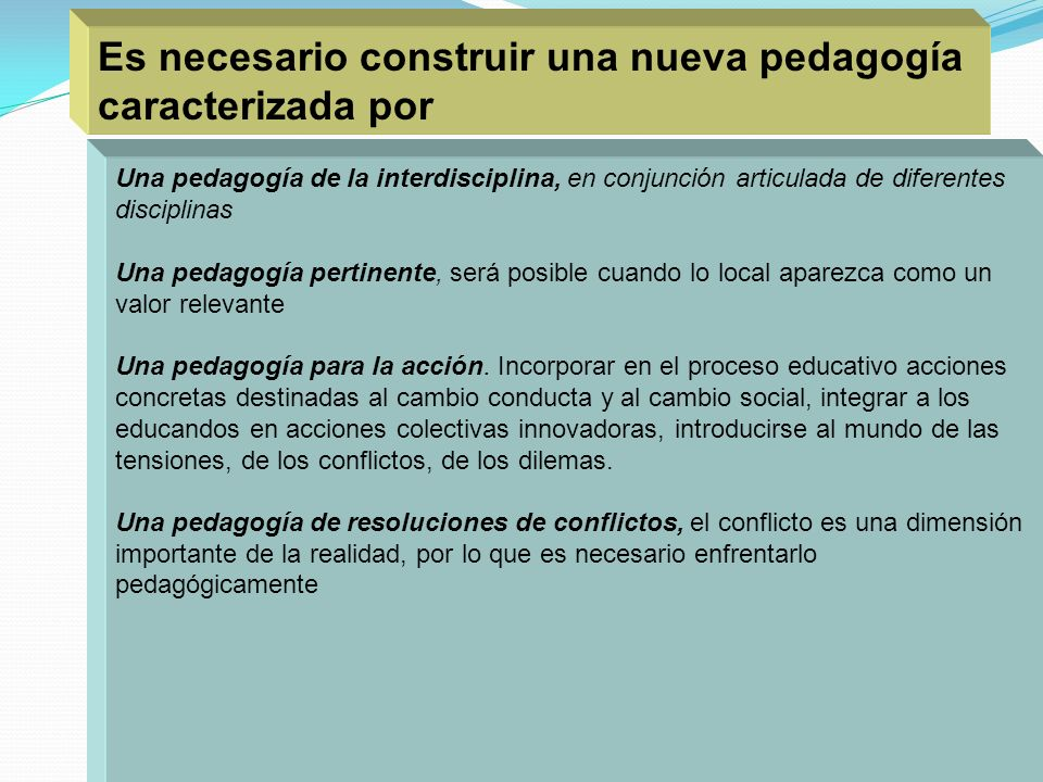 Es necesario construir una nueva pedagogía caracterizada por