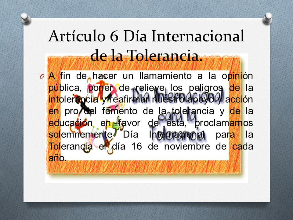 Artículo 6 Día Internacional de la Tolerancia.