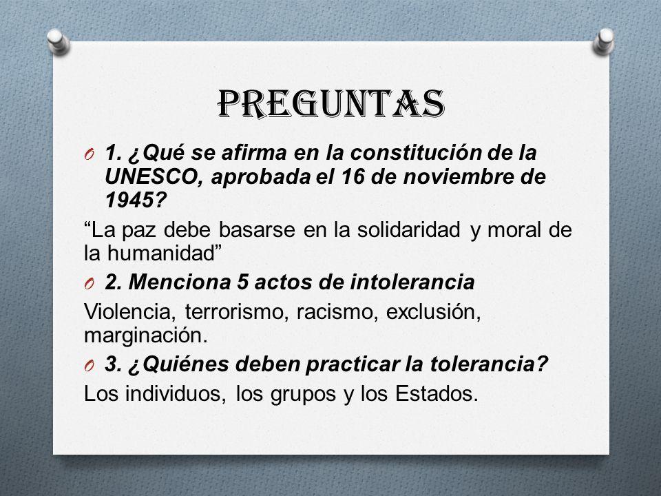 Preguntas 1. ¿Qué se afirma en la constitución de la UNESCO, aprobada el 16 de noviembre de 1945