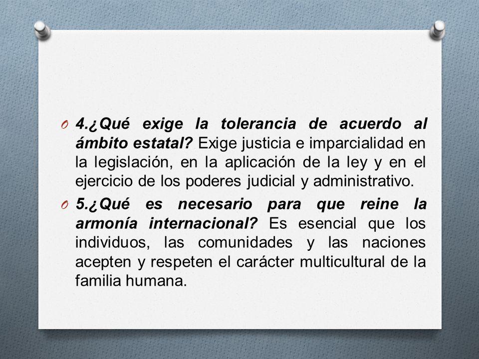 4. ¿Qué exige la tolerancia de acuerdo al ámbito estatal