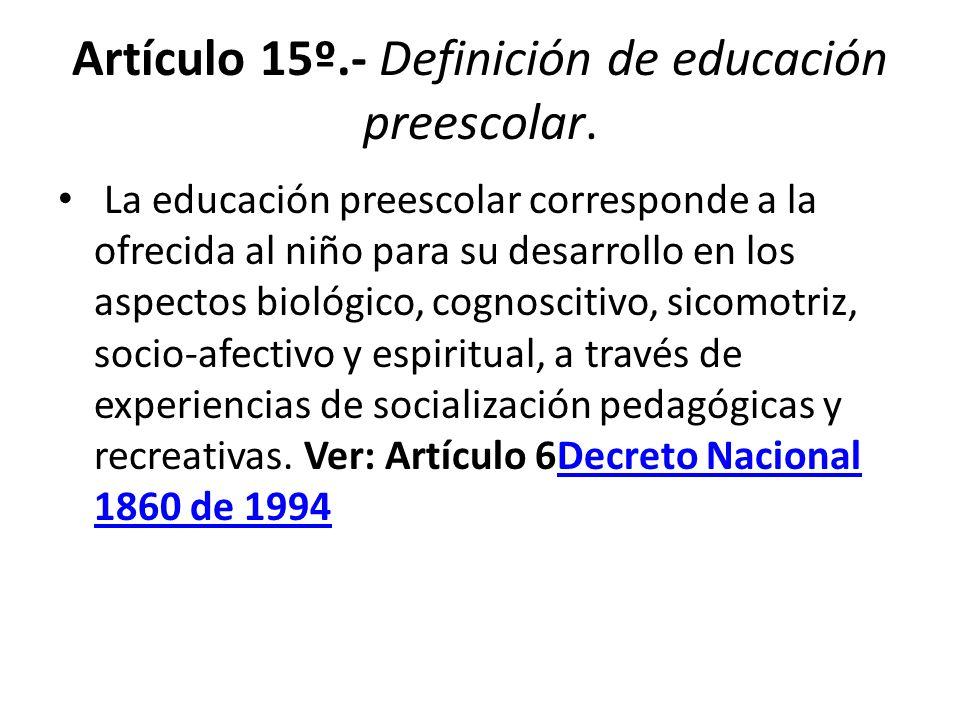 Artículo 15º.- Definición de educación preescolar.