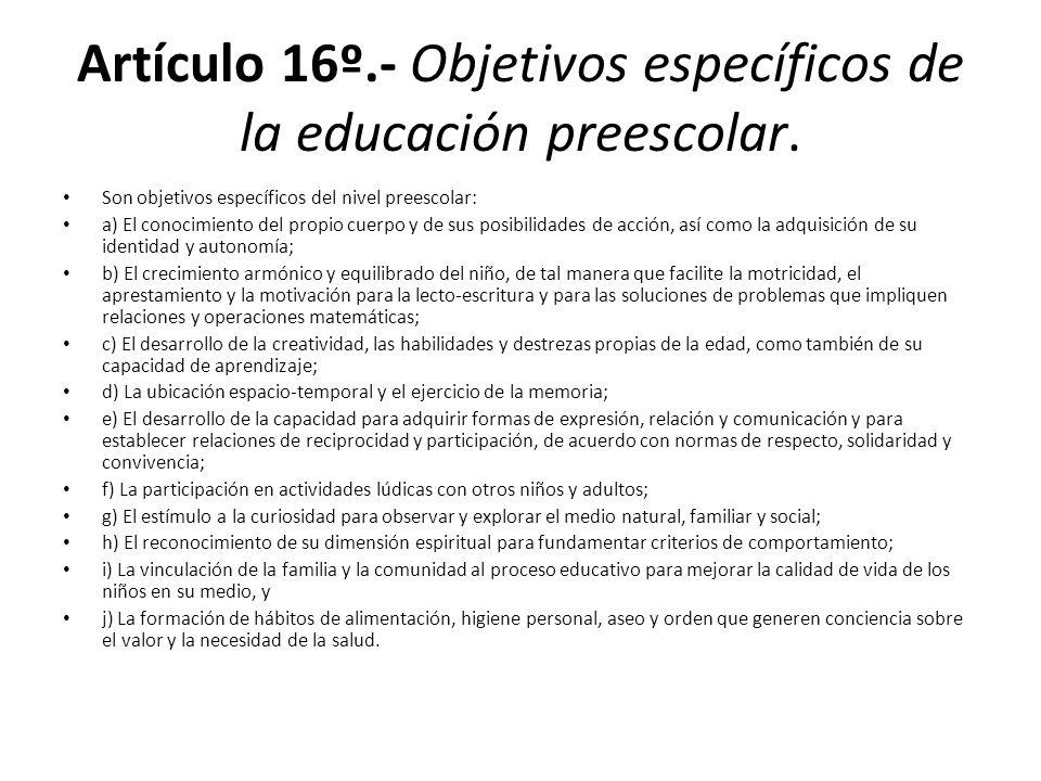 Artículo 16º.- Objetivos específicos de la educación preescolar.