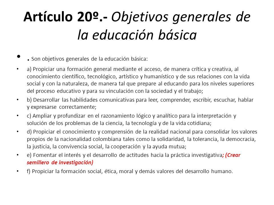 Artículo 20º.- Objetivos generales de la educación básica