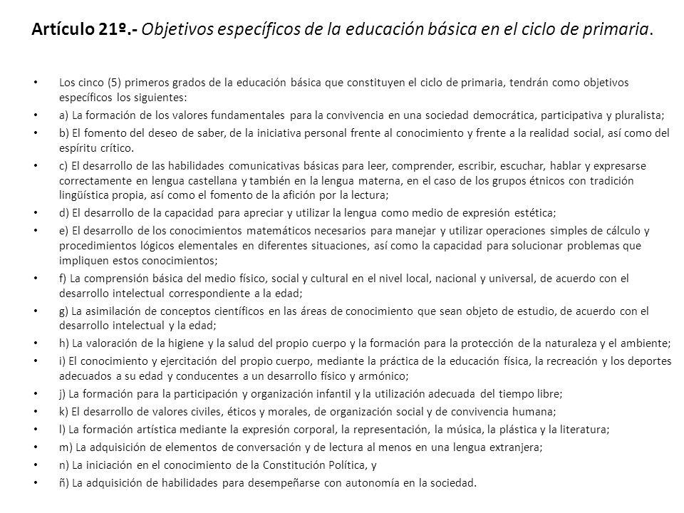 Artículo 21º.- Objetivos específicos de la educación básica en el ciclo de primaria.
