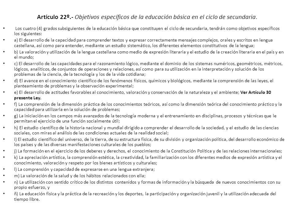 Artículo 22º.- Objetivos específicos de la educación básica en el ciclo de secundaria.