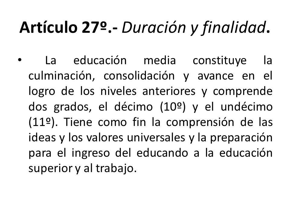 Artículo 27º.- Duración y finalidad.