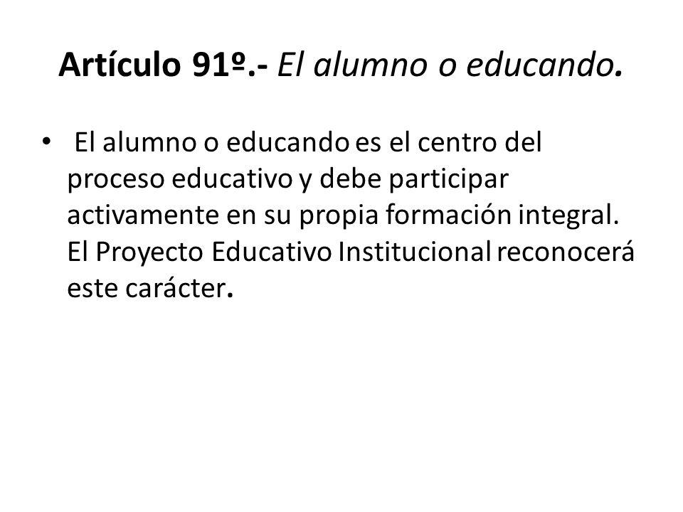 Artículo 91º.- El alumno o educando.